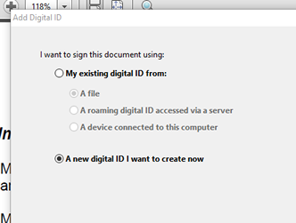 Add Digital ID  want to sign this document using:  o  My existing digital ID from:  A roaming digital ID accessed via a server  A device connected to this computer  @A new digital ID I want to create now  a
